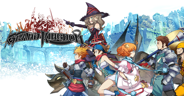 Finally! Grand Kingdom is here!