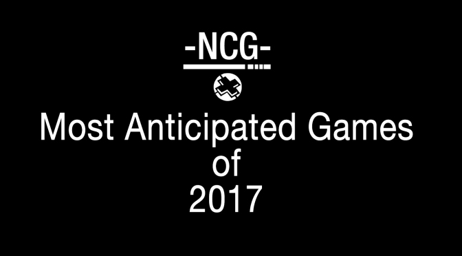 NCG's Most Anticipated Games of 2017