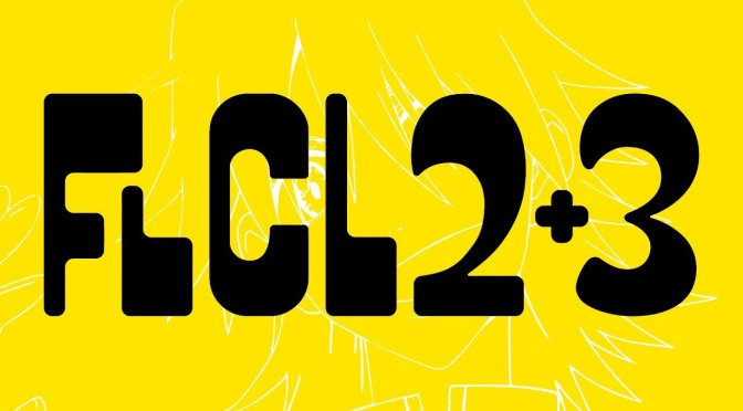 FLCL 2 and FLCL 3 will be coming to in 2018