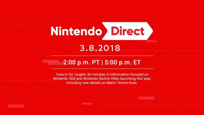 A new Ninentdo Direct is coming March 8th 2018